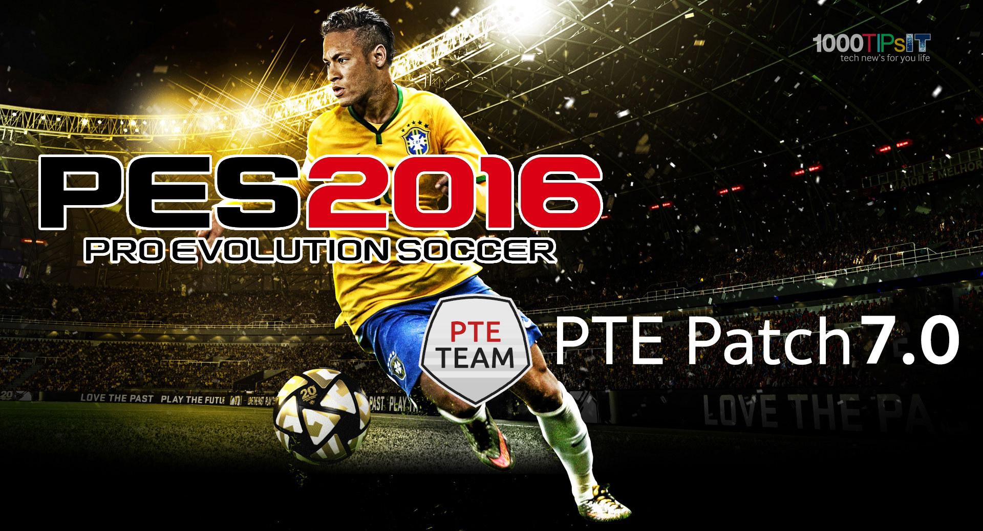 PTE Patch 7 0 สำหรับ PES 2016 ออกแล้ว ดาวน์โหลดได้ที่นี่